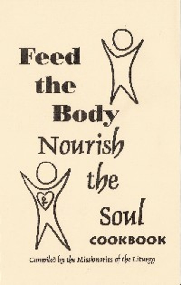 Feed the Body, Nourish the Soul Cookbook
